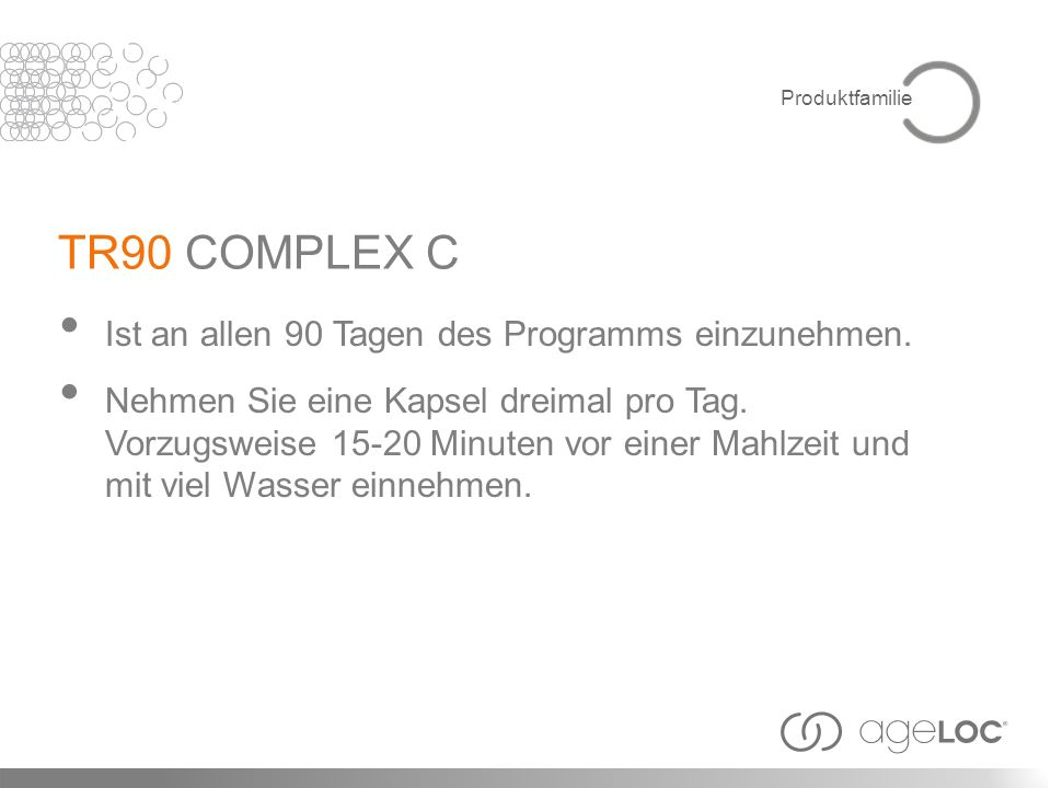TR90 COMPLEX C Ist an allen 90 Tagen des Programms einzunehmen.