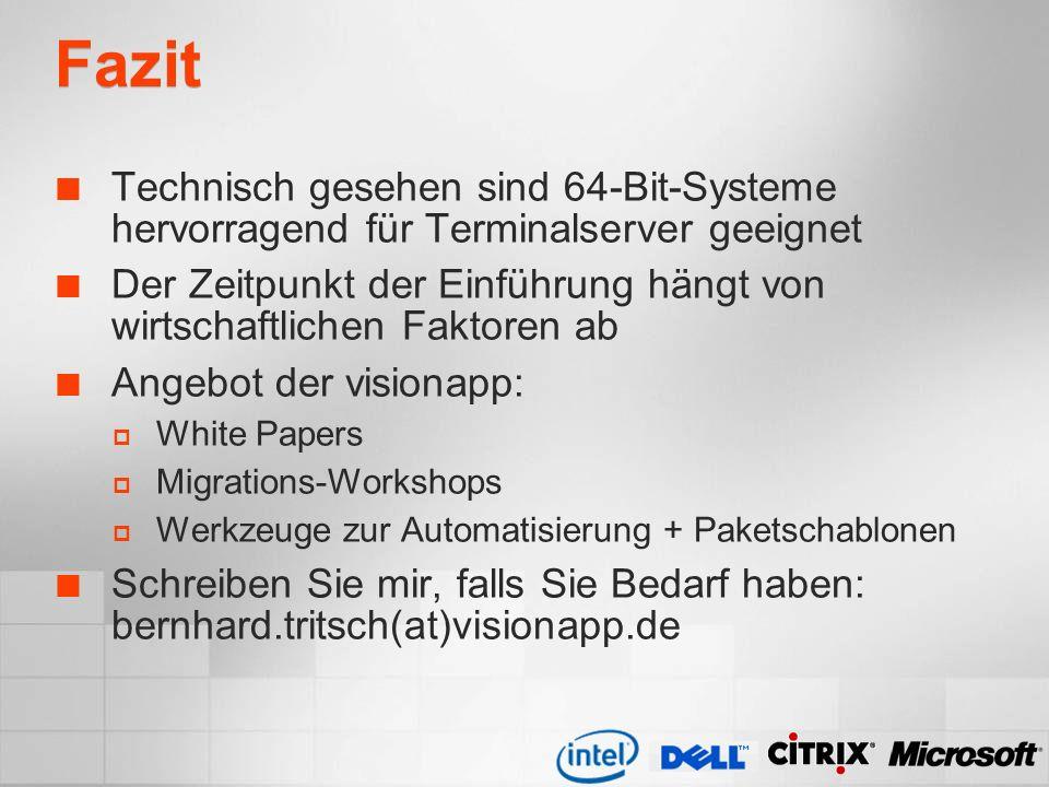 Fazit Technisch gesehen sind 64-Bit-Systeme hervorragend für Terminalserver geeignet.