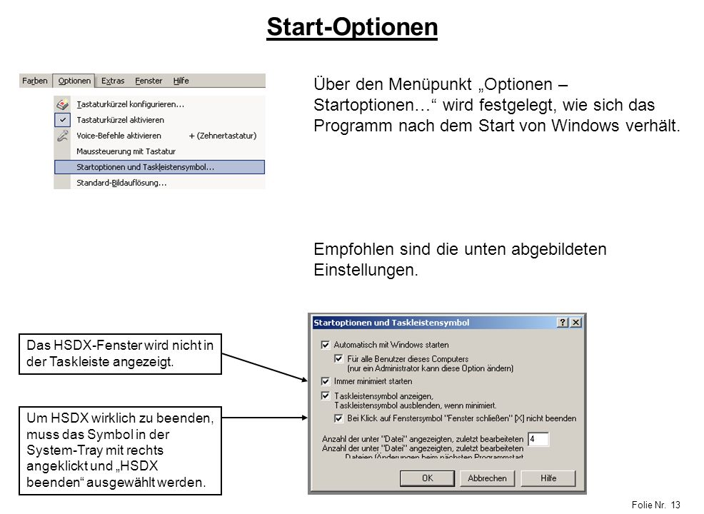 """Start-OptionenÜber den Menüpunkt """"Optionen – Startoptionen… wird festgelegt, wie sich das Programm nach dem Start von Windows verhält."""
