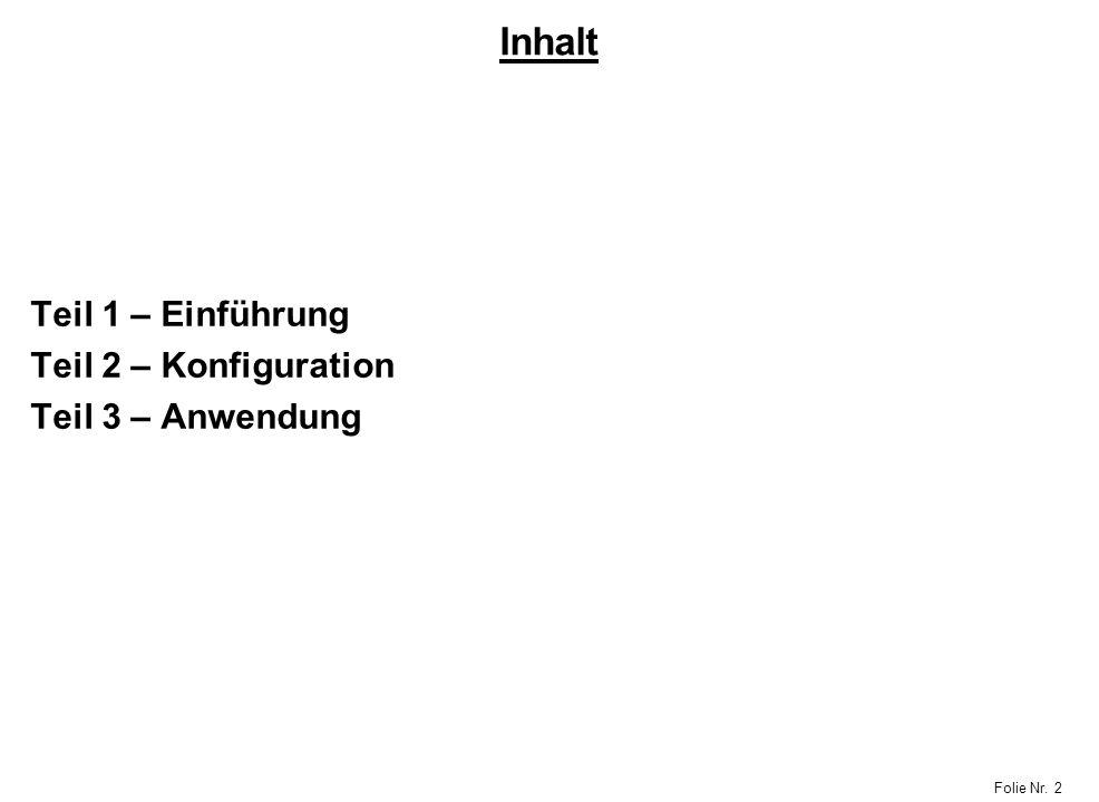 Inhalt Teil 1 – Einführung Teil 2 – Konfiguration Teil 3 – Anwendung