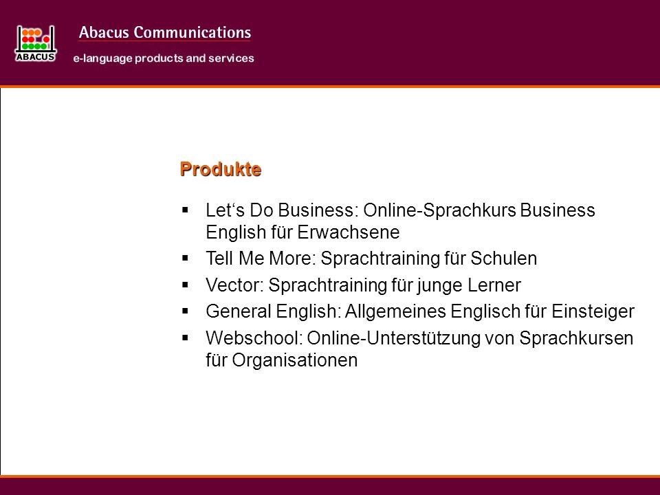 ProdukteLet's Do Business: Online-Sprachkurs Business English für Erwachsene. Tell Me More: Sprachtraining für Schulen.