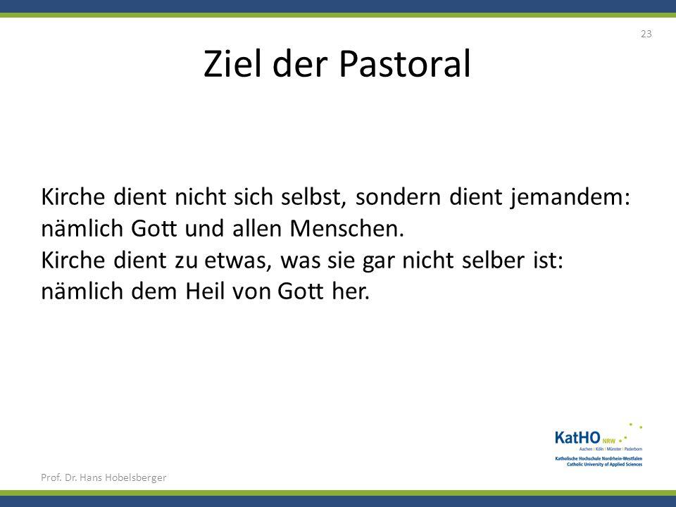 Ziel der Pastoral Kirche dient nicht sich selbst, sondern dient jemandem: nämlich Gott und allen Menschen.