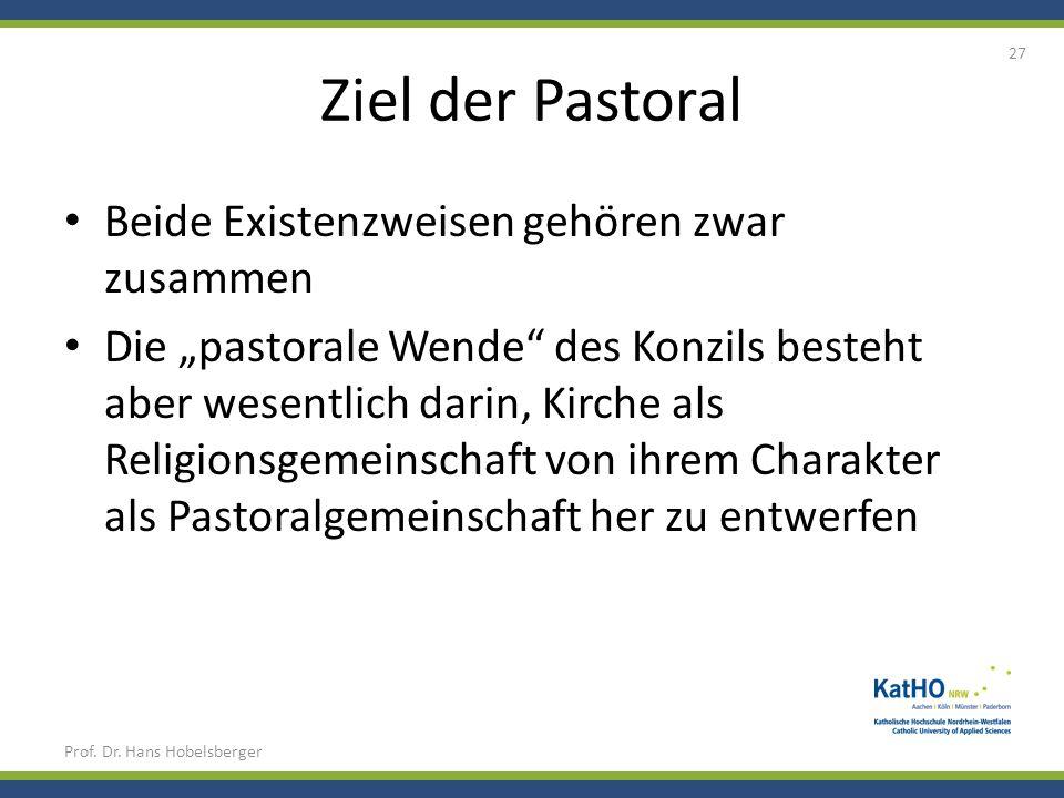 Ziel der Pastoral Beide Existenzweisen gehören zwar zusammen