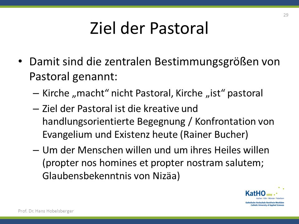"""Ziel der Pastoral Damit sind die zentralen Bestimmungsgrößen von Pastoral genannt: Kirche """"macht nicht Pastoral, Kirche """"ist pastoral."""