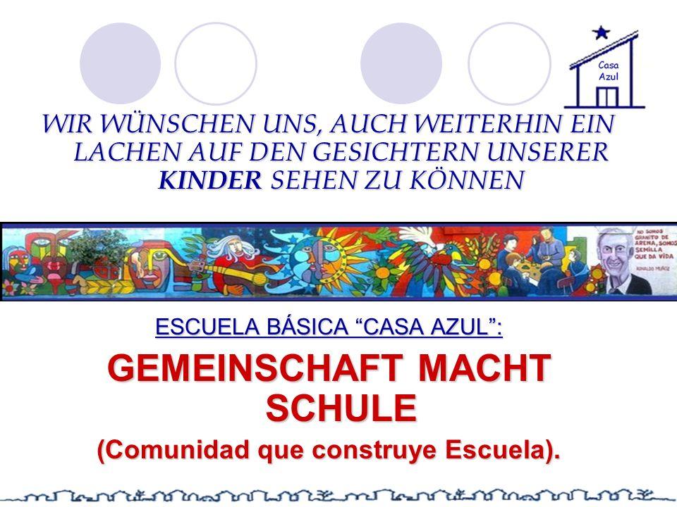 GEMEINSCHAFT MACHT SCHULE (Comunidad que construye Escuela).