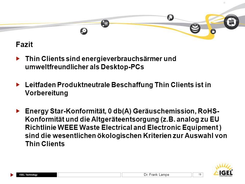 FazitThin Clients sind energieverbrauchsärmer und umweltfreundlicher als Desktop-PCs.