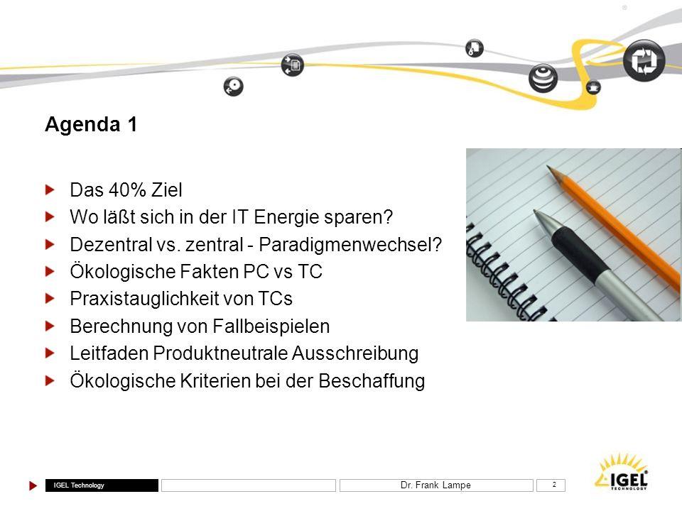 Agenda 1 Das 40% Ziel Wo läßt sich in der IT Energie sparen