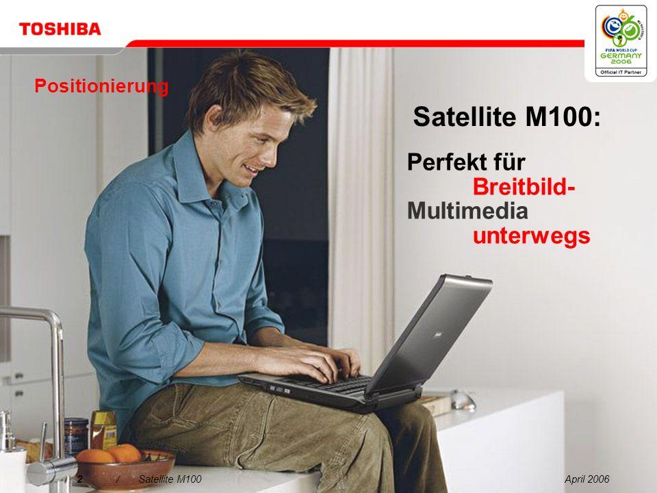 Satellite M100: Perfekt für Breitbild- Multimedia unterwegs