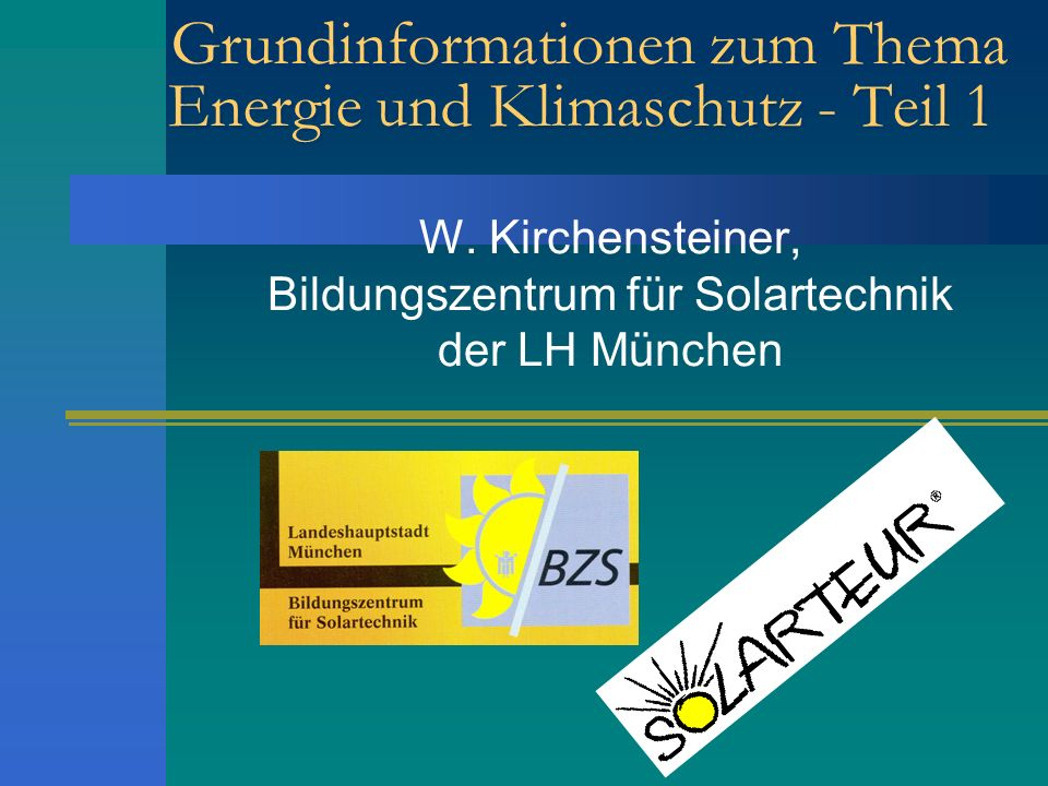 Grundinformationen zum Thema Energie und Klimaschutz - Teil 1