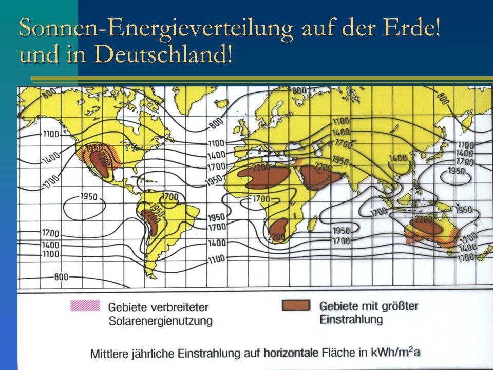 Sonnen-Energieverteilung auf der Erde! und in Deutschland!