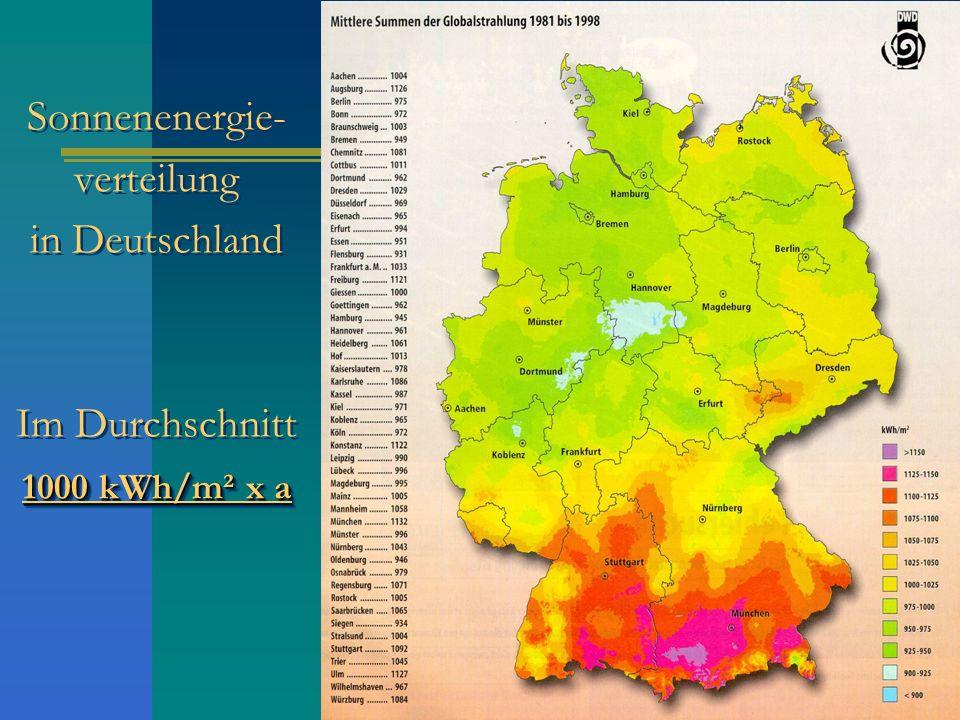 Sonnenenergie-verteilung in Deutschland Im Durchschnitt 1000 kWh/m² x a