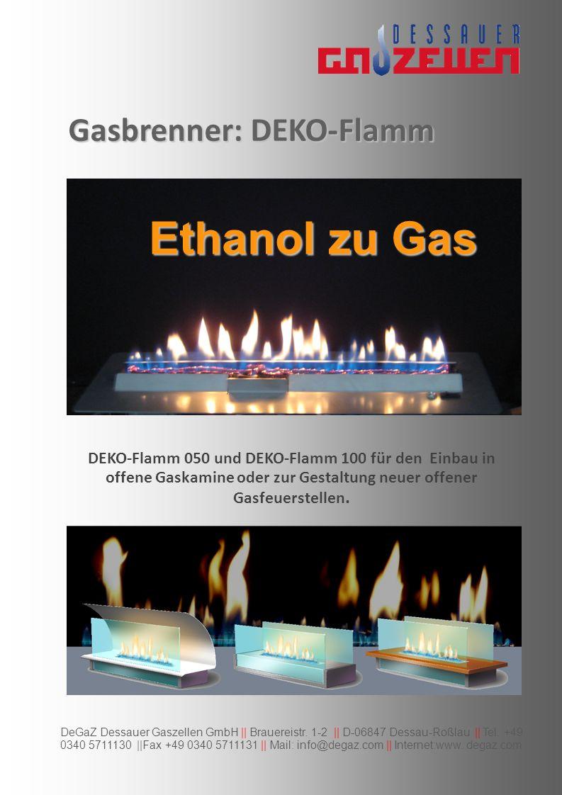 Ethanol zu Gas Gasbrenner: DEKO-Flamm