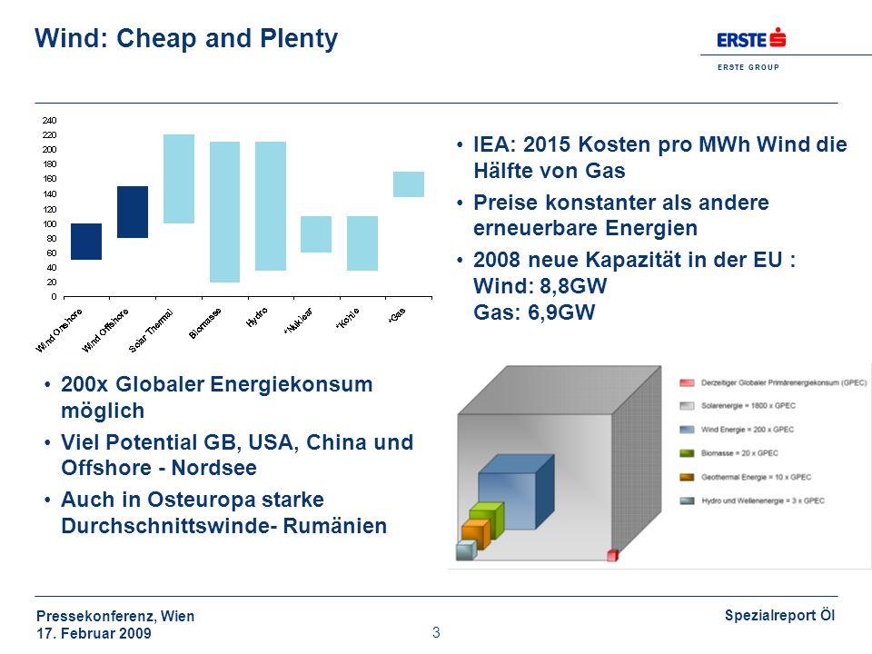 Wind: Cheap and PlentyIEA: 2015 Kosten pro MWh Wind die Hälfte von Gas. Preise konstanter als andere erneuerbare Energien.