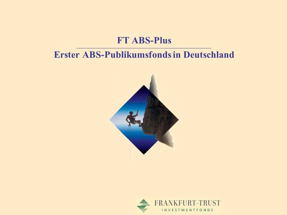 FT ABS-Plus Erster ABS-Publikumsfonds in Deutschland