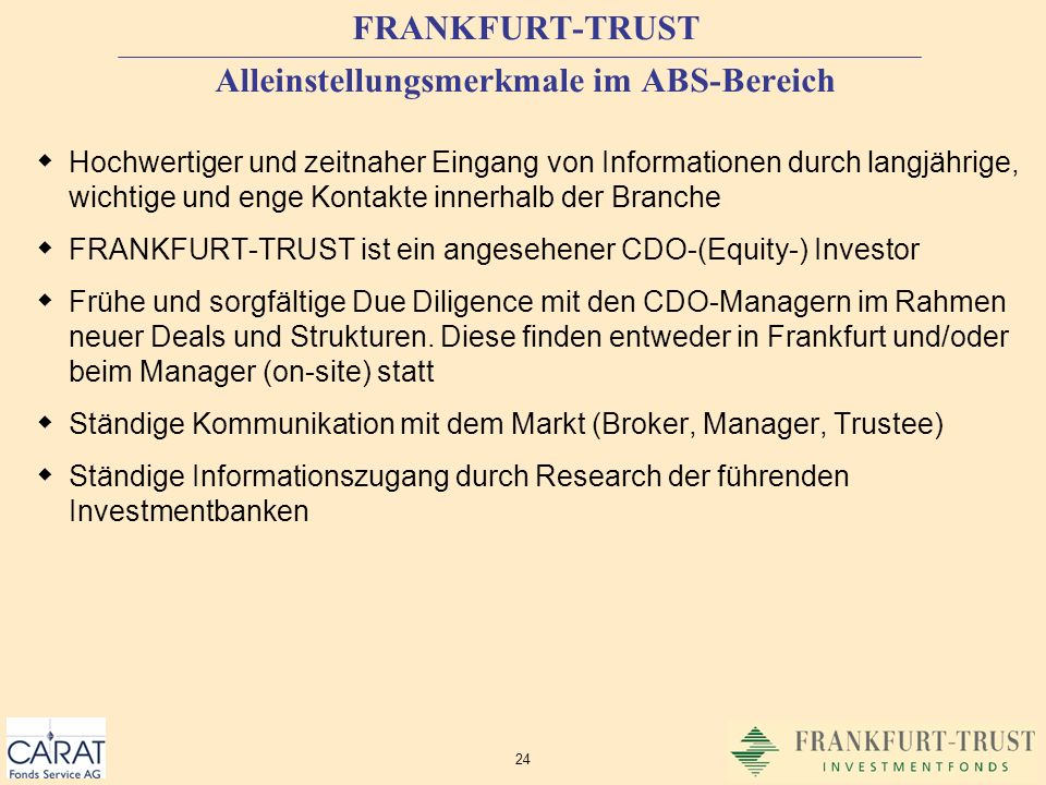 FRANKFURT-TRUST Alleinstellungsmerkmale im ABS-Bereich