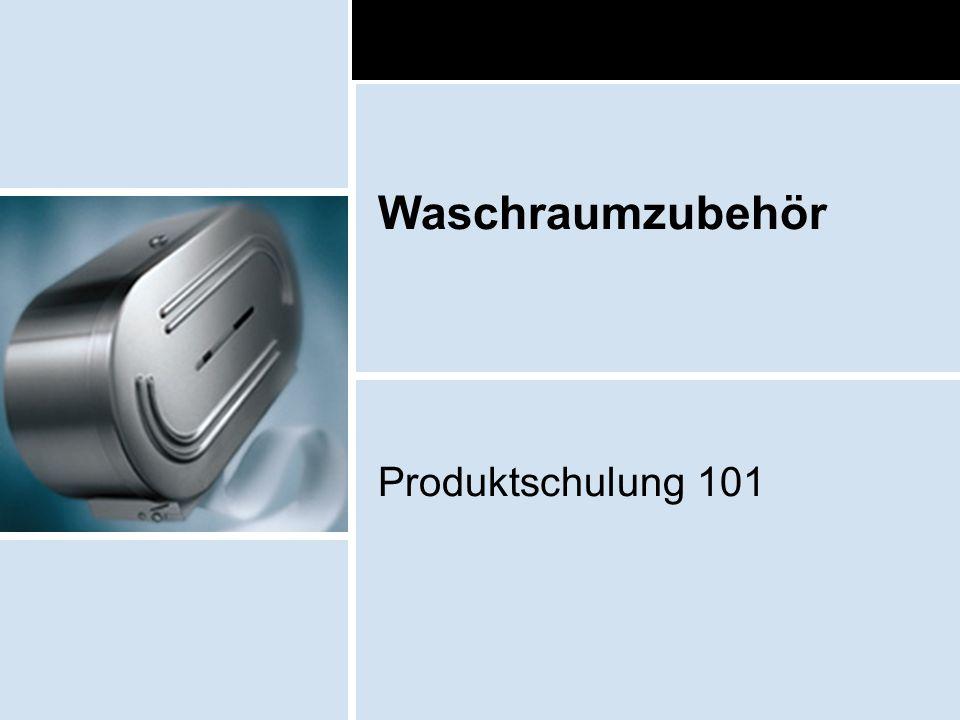 Waschraumzubehör Produktschulung 101
