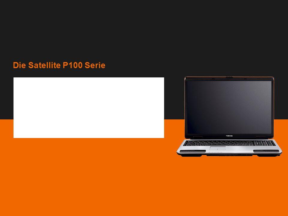 Die Satellite P100 Serie