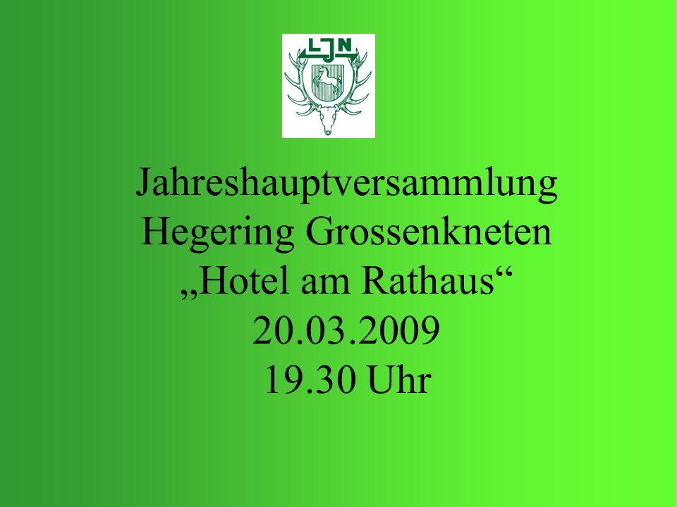 """Jahreshauptversammlung Hegering Grossenkneten """"Hotel am Rathaus 20.03.2009 19.30 Uhr"""