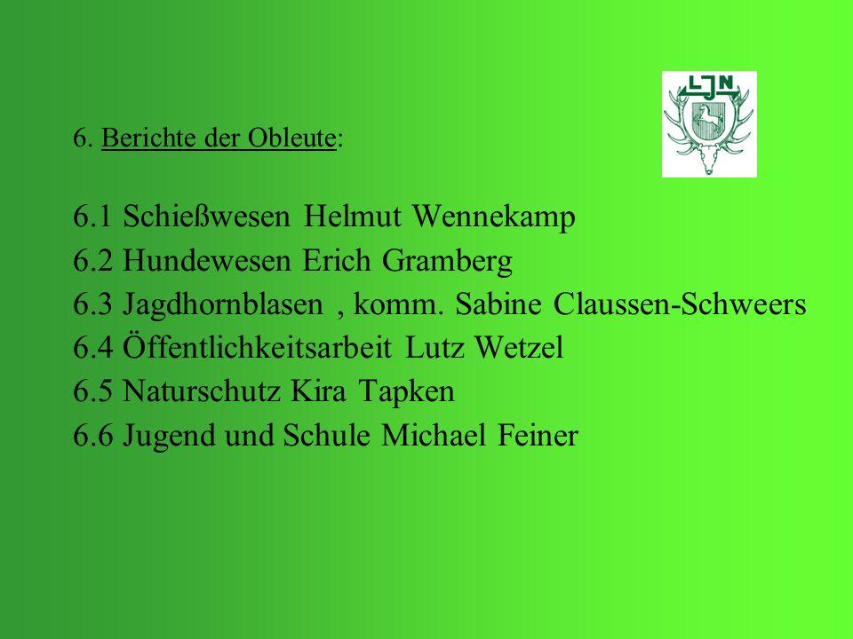 6.1 Schießwesen Helmut Wennekamp 6.2 Hundewesen Erich Gramberg