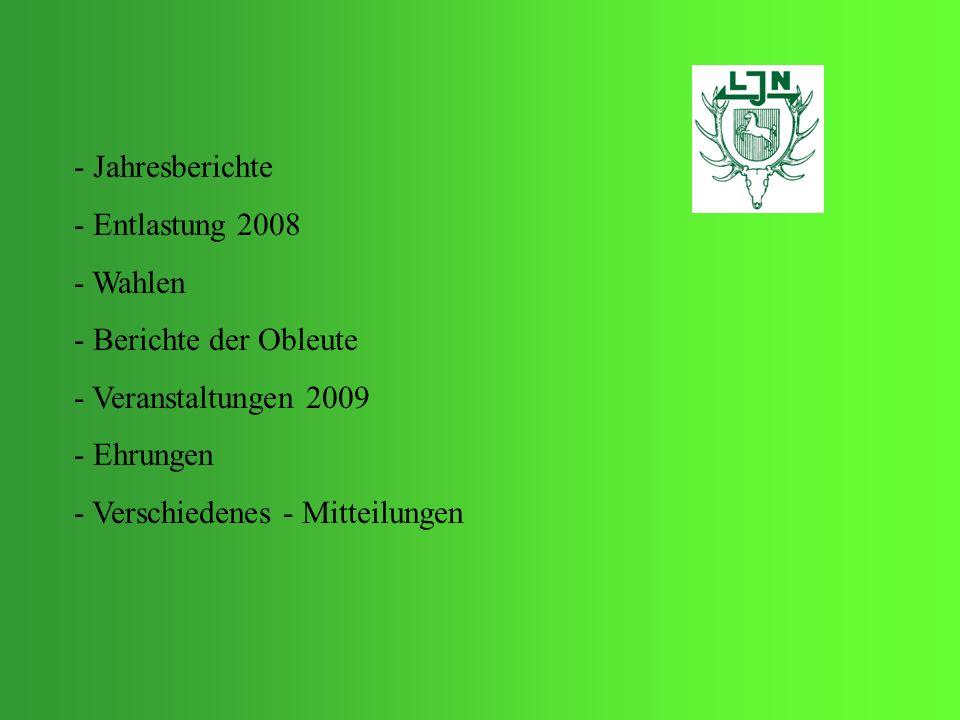 - Jahresberichte- Entlastung 2008. - Wahlen. - Berichte der Obleute. - Veranstaltungen 2009. - Ehrungen.