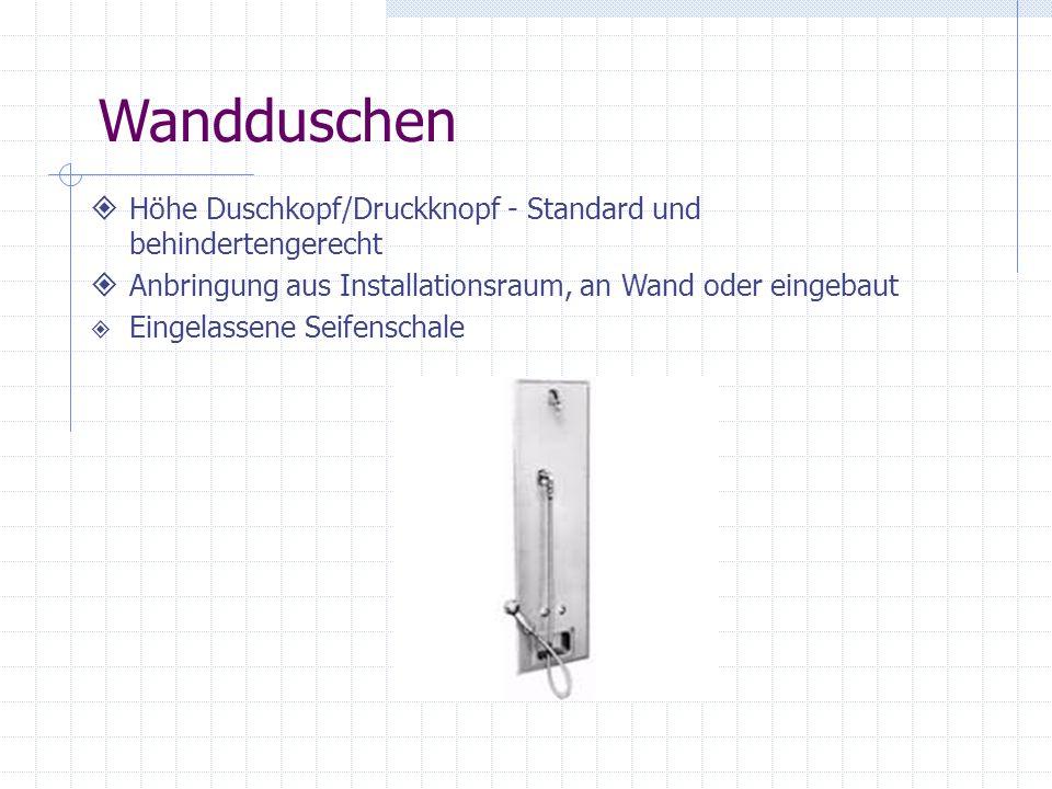 Wandduschen Höhe Duschkopf/Druckknopf - Standard und behindertengerecht. Anbringung aus Installationsraum, an Wand oder eingebaut.