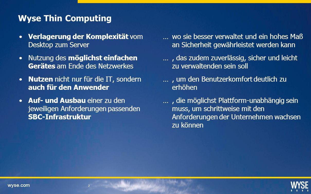Wyse Thin Computing Verlagerung der Komplexität vom Desktop zum Server