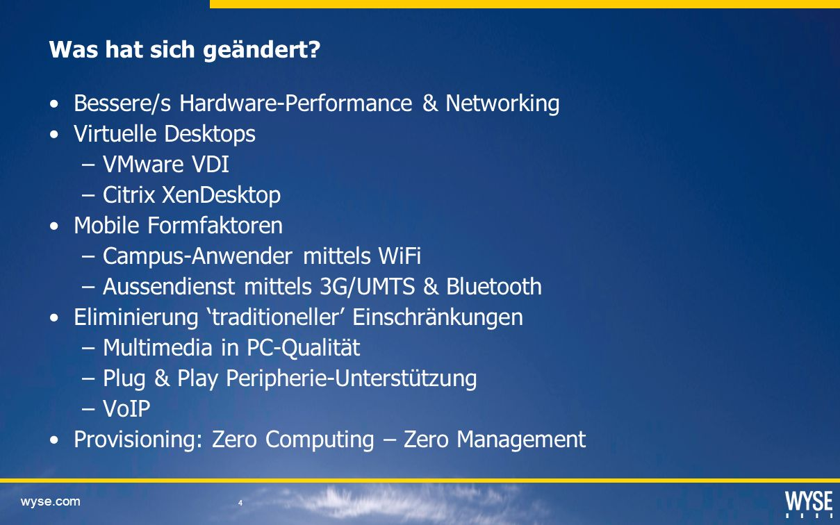 Was hat sich geändert Bessere/s Hardware-Performance & Networking. Virtuelle Desktops. VMware VDI.