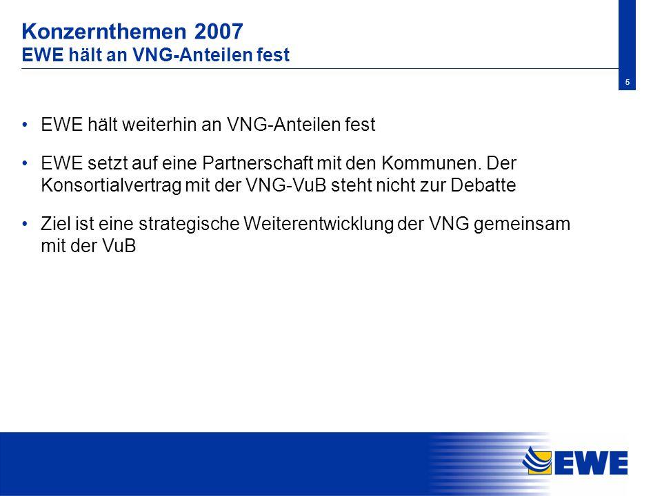 Konzernthemen 2007 EWE hält an VNG-Anteilen fest