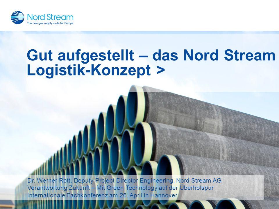 Gut aufgestellt – das Nord Stream Logistik-Konzept >