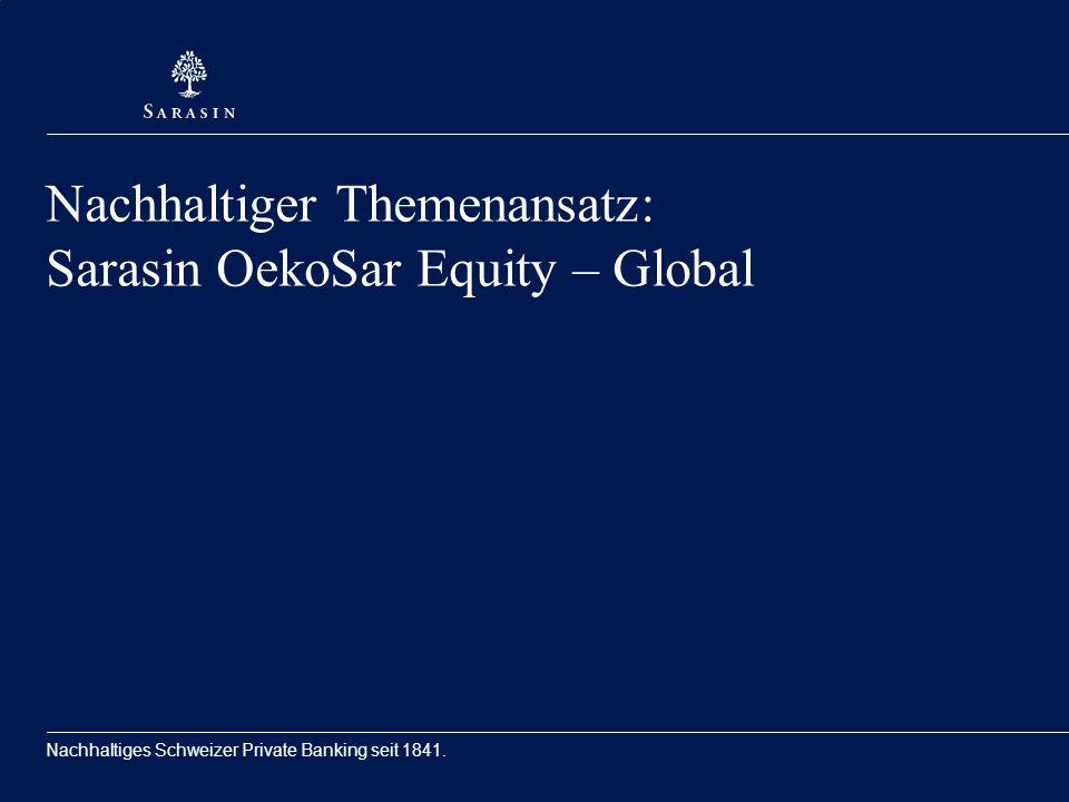 Nachhaltiger Themenansatz: Sarasin OekoSar Equity – Global