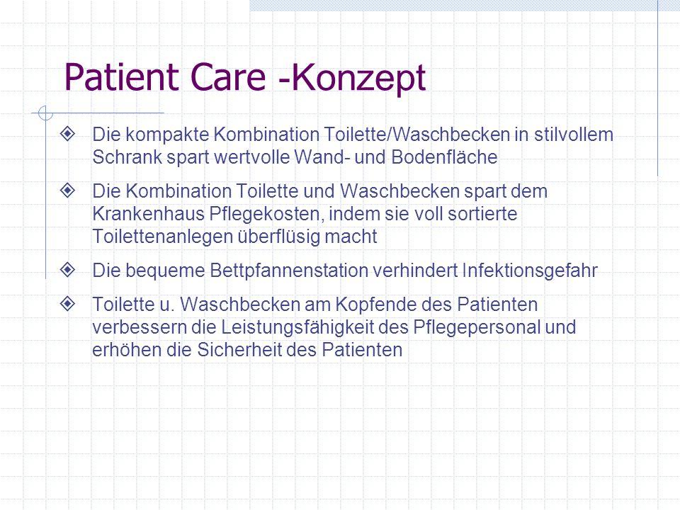 Patient Care -Konzept Die kompakte Kombination Toilette/Waschbecken in stilvollem Schrank spart wertvolle Wand- und Bodenfläche.