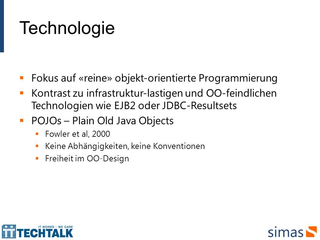 Technologie Fokus auf «reine» objekt-orientierte Programmierung