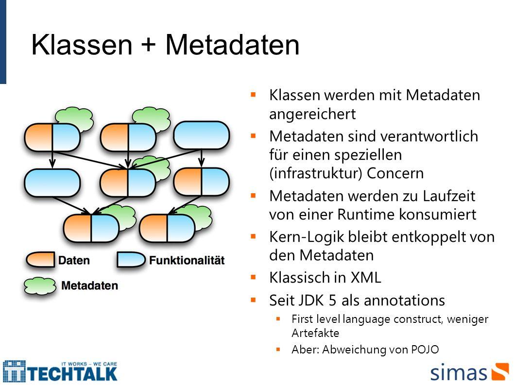 Klassen + Metadaten Klassen werden mit Metadaten angereichert