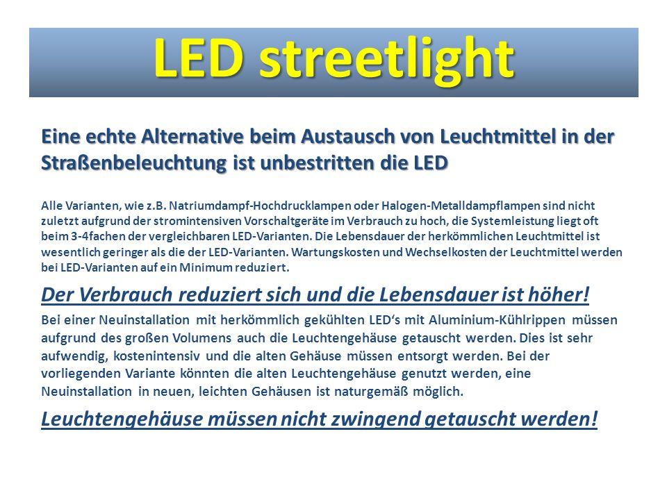 LED streetlight Eine echte Alternative beim Austausch von Leuchtmittel in der Straßenbeleuchtung ist unbestritten die LED.