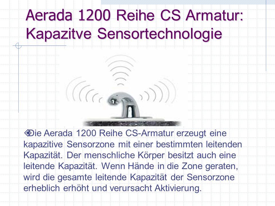 Aerada 1200 Reihe CS Armatur: Kapazitve Sensortechnologie