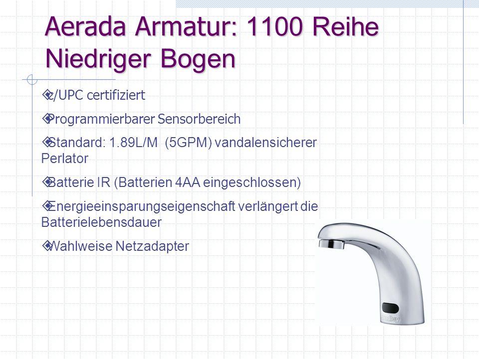 Aerada Armatur: 1100 Reihe Niedriger Bogen