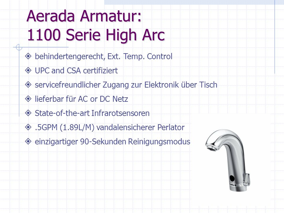 Aerada Armatur: 1100 Serie High Arc