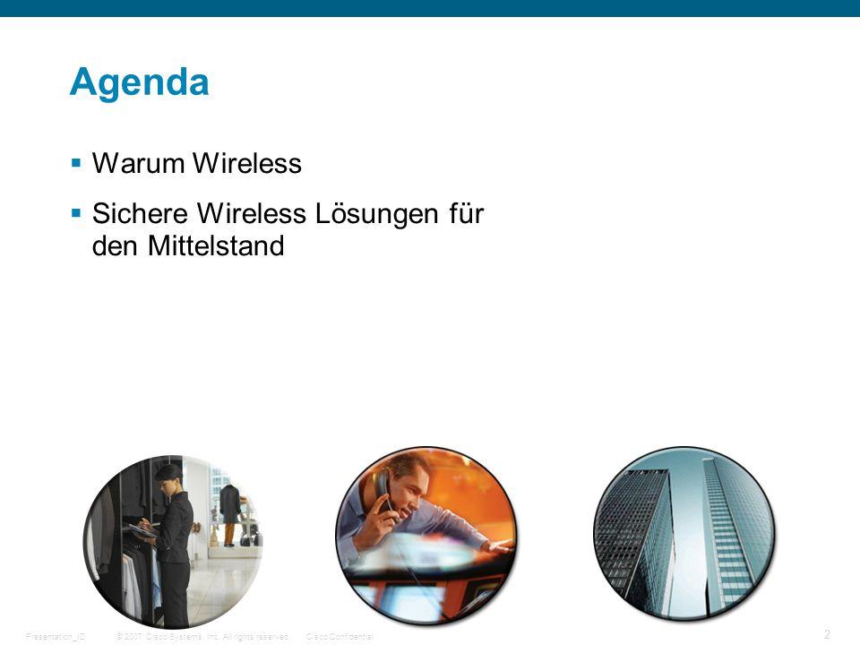 Agenda Warum Wireless Sichere Wireless Lösungen für den Mittelstand