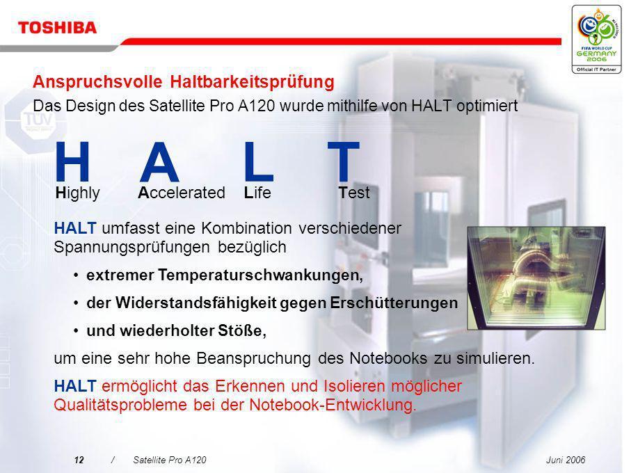 Anspruchsvolle Haltbarkeitsprüfung Das Design des Satellite Pro A120 wurde mithilfe von HALT optimiert