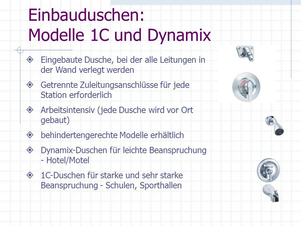 Einbauduschen: Modelle 1C und Dynamix