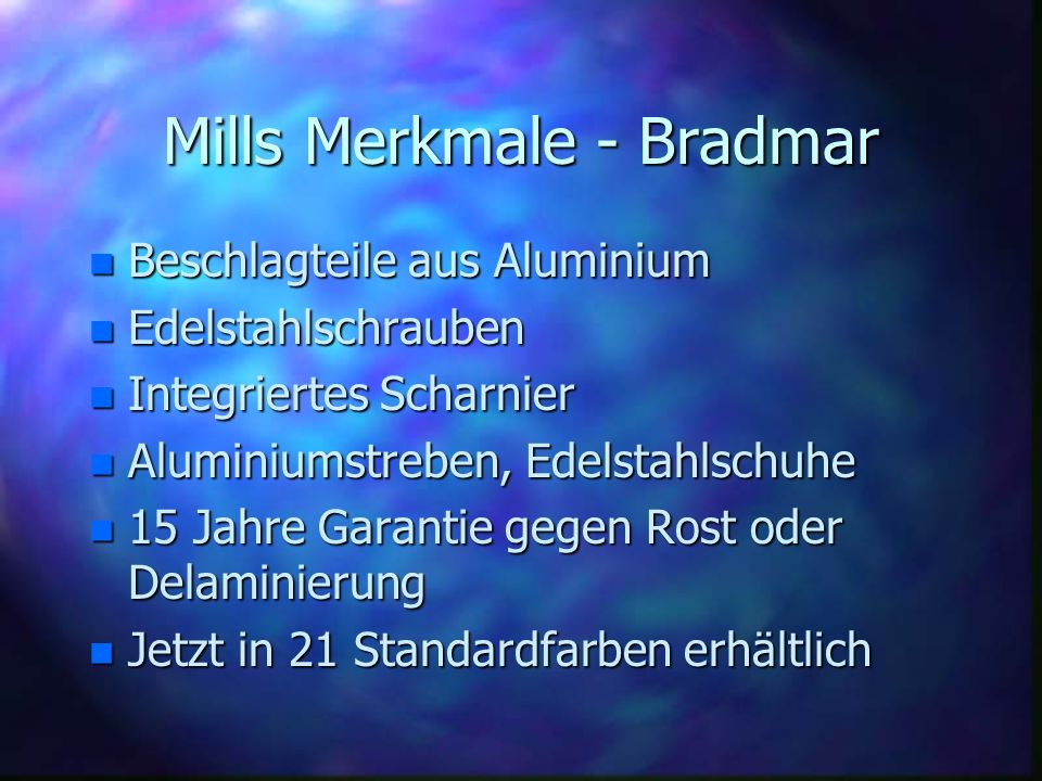Mills Merkmale - Bradmar