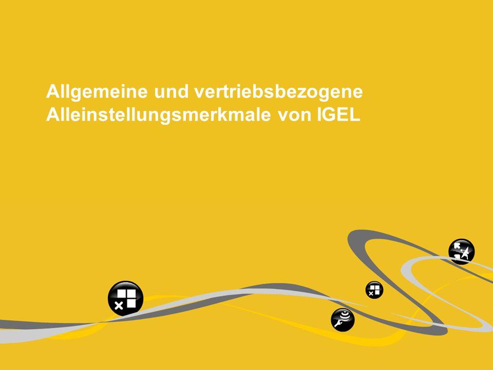 Allgemeine und vertriebsbezogene Alleinstellungsmerkmale von IGEL