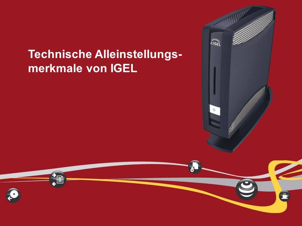 Technische Alleinstellungs- merkmale von IGEL