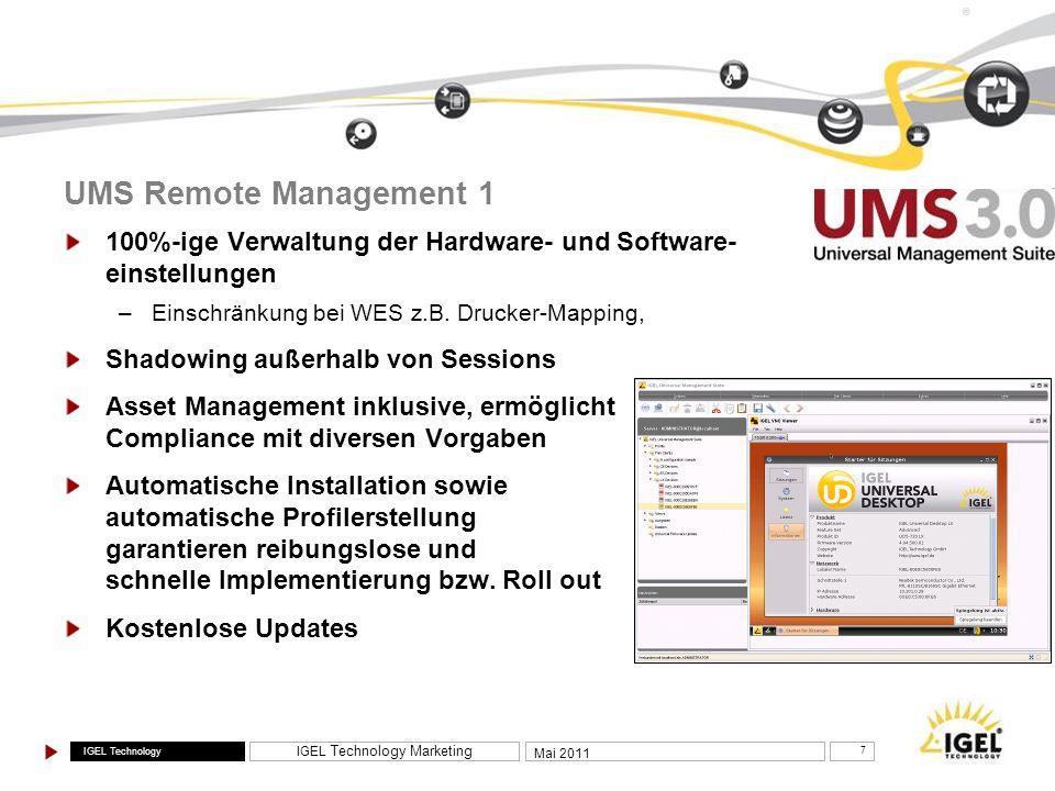UMS Remote Management 1 100%-ige Verwaltung der Hardware- und Software- einstellungen. Einschränkung bei WES z.B. Drucker-Mapping,