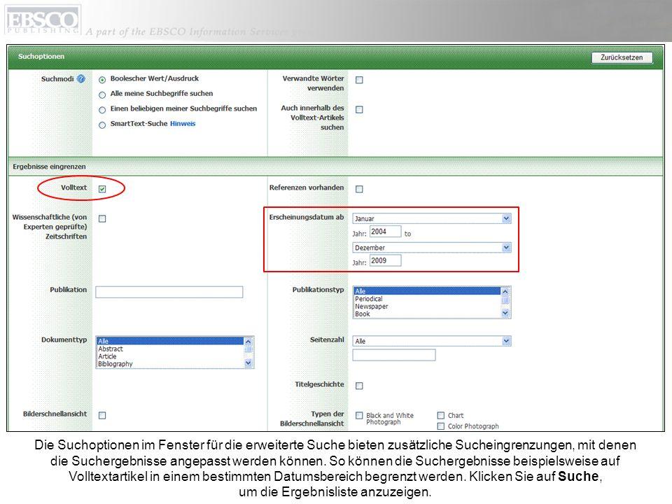Die Suchoptionen im Fenster für die erweiterte Suche bieten zusätzliche Sucheingrenzungen, mit denen die Suchergebnisse angepasst werden können.