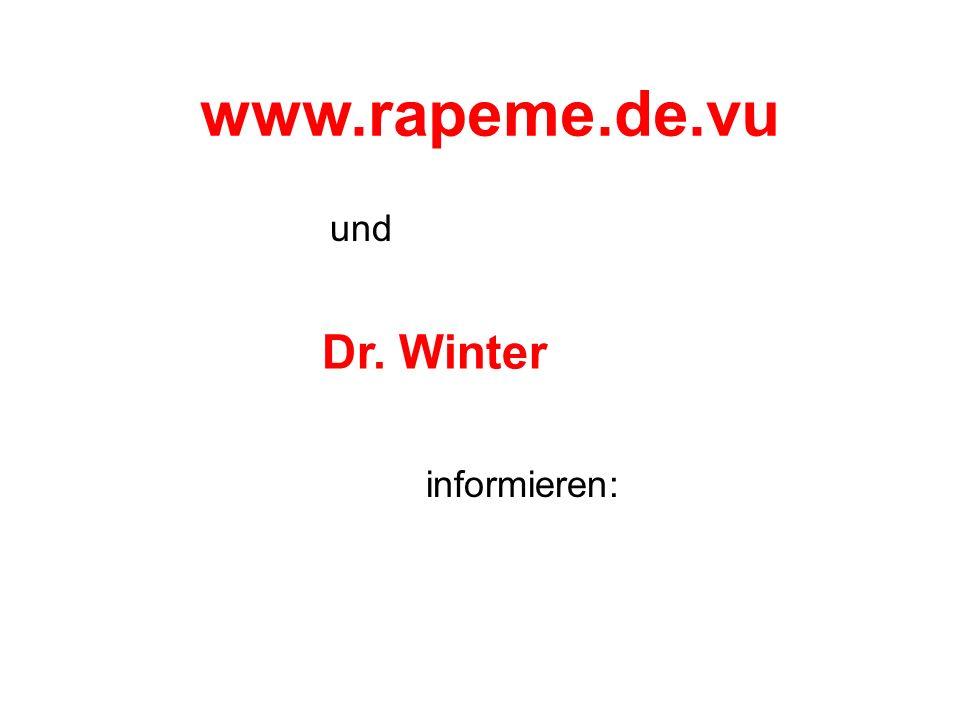 www.rapeme.de.vu und Dr. Winter informieren: