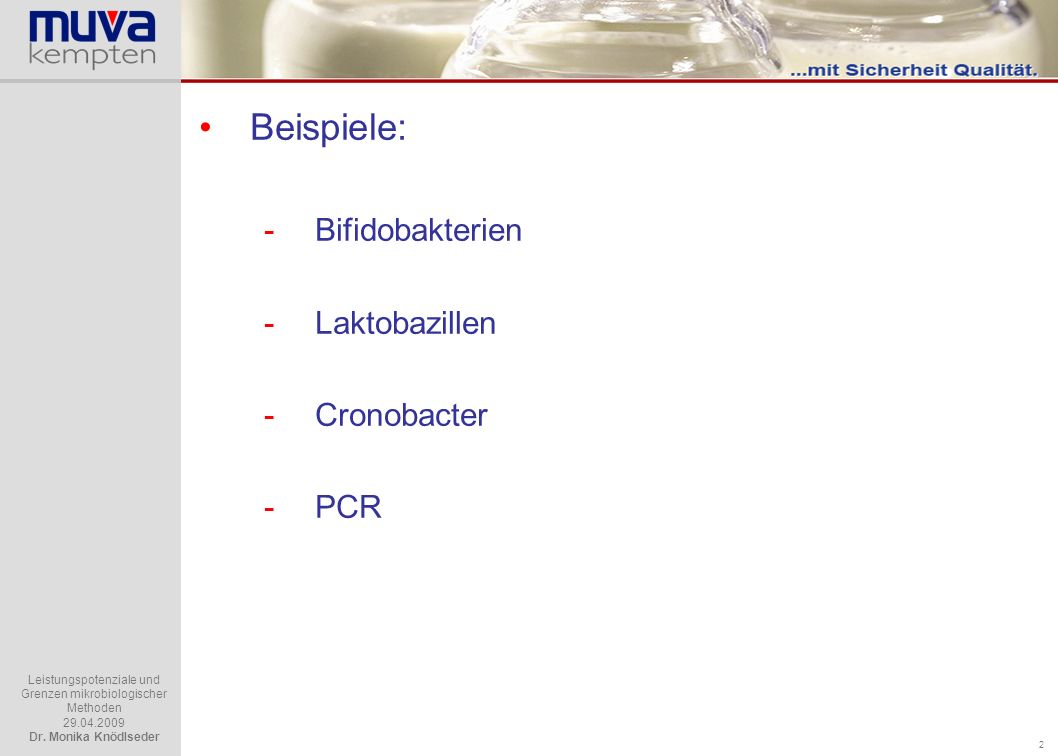 Beispiele: Bifidobakterien Laktobazillen Cronobacter PCR