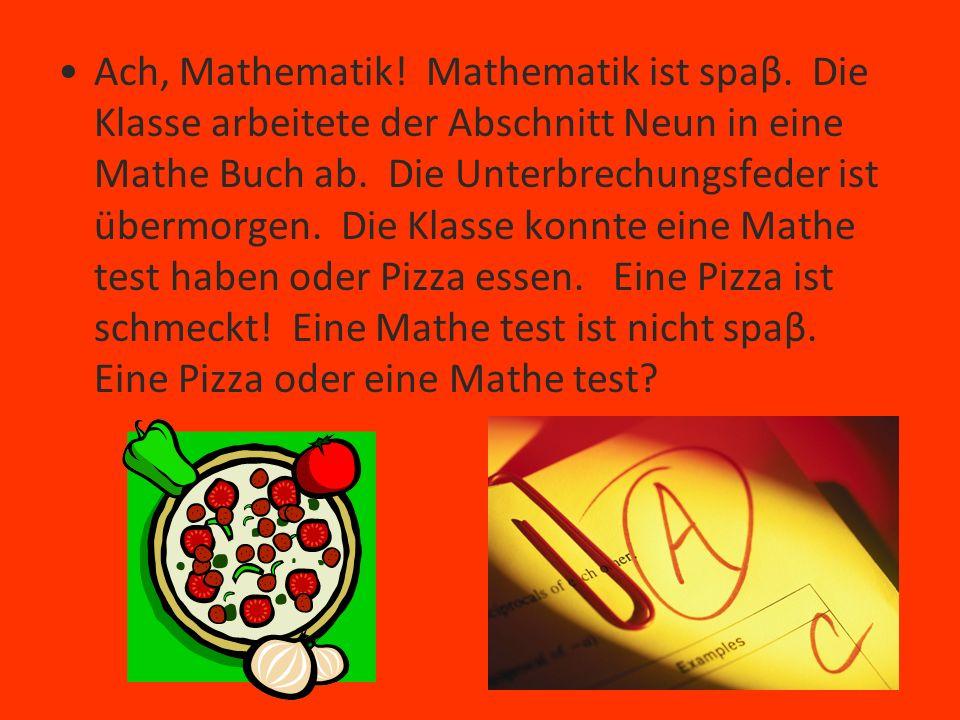 Ach, Mathematik. Mathematik ist spaβ