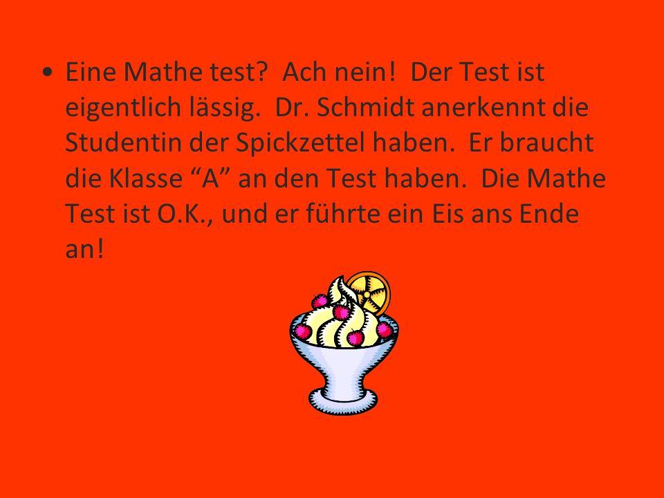 Eine Mathe test. Ach nein. Der Test ist eigentlich lässig. Dr