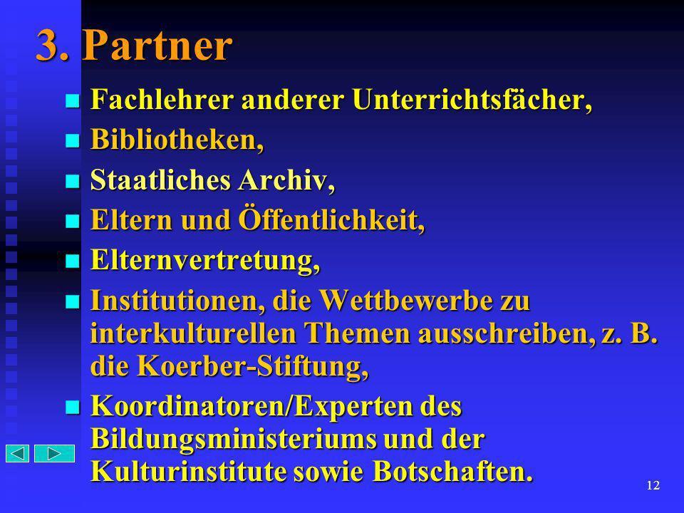 3. Partner Fachlehrer anderer Unterrichtsfächer, Bibliotheken,